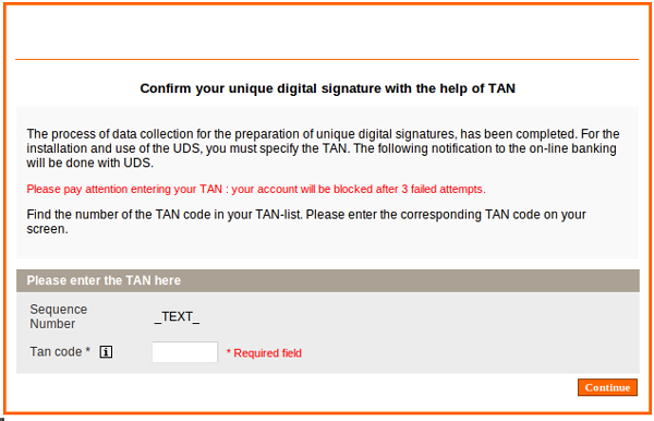 Social engineering at work: webinject asking the user for a TAN pretending to be for a unique digital signature.